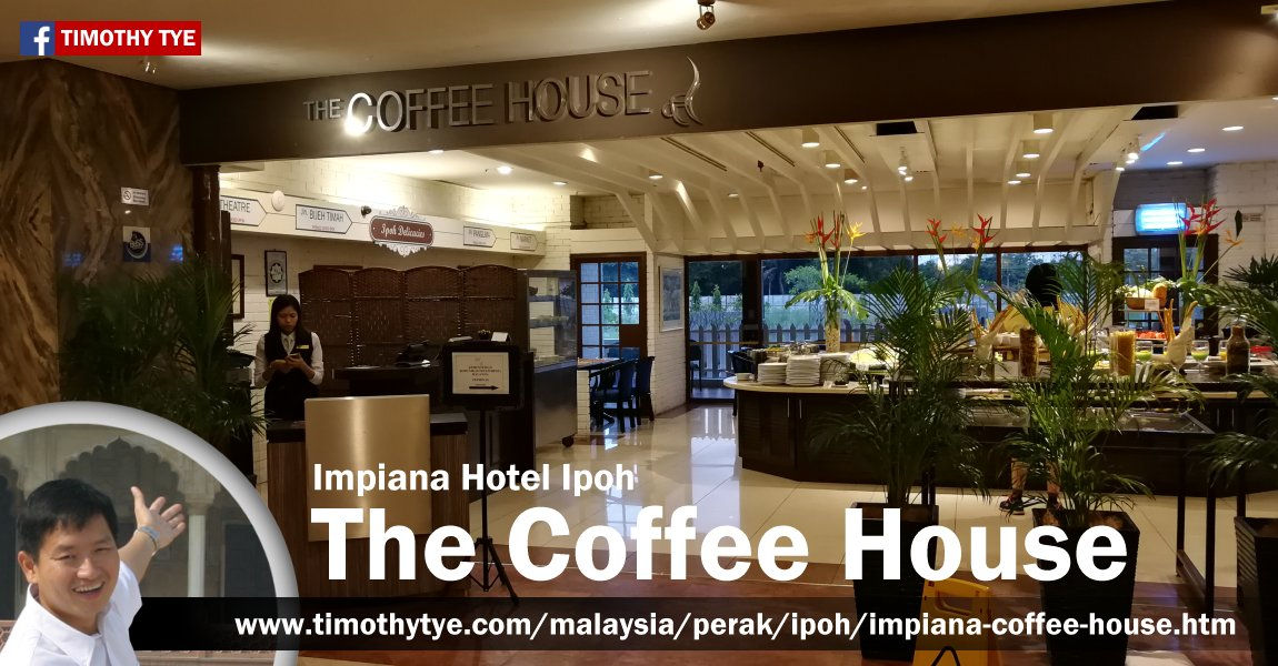 The Coffee House, Impiana Hotel Ipoh