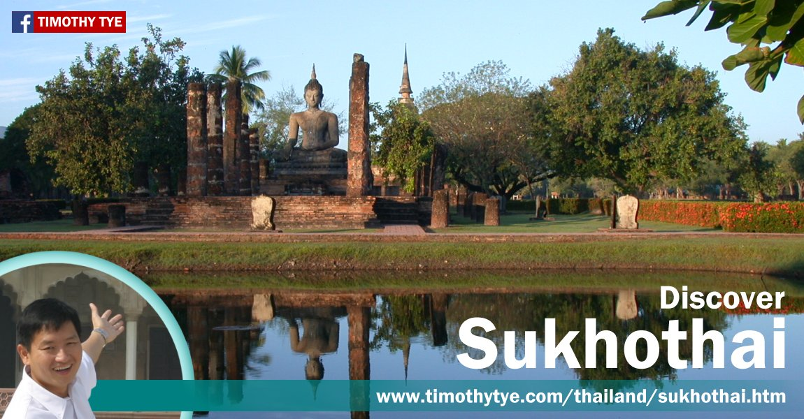 Discover Sukhothai, Thailand, with Timothy Tye